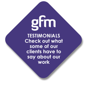 GFM testimonials check out what some of our clients have to say about our work